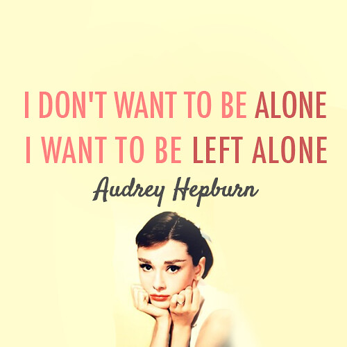audrey hepburn i don t want to be alone i want to be lef flickr. Black Bedroom Furniture Sets. Home Design Ideas