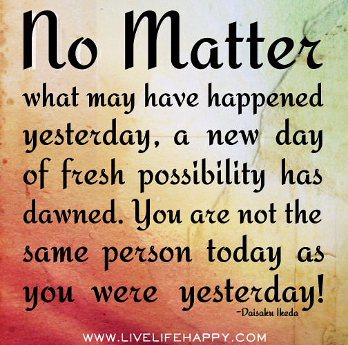 No Matter What May Have Happened Yesterday, A New Day Of F