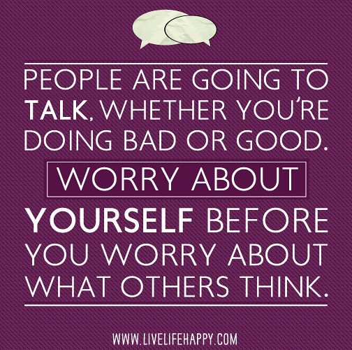 Talking Bad About Someone Quotes: People Are Going To Talk, Whether You're Doing Bad Or Good