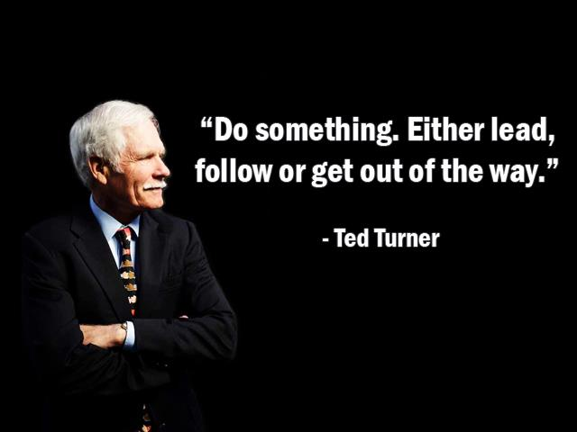 """Lead Follow Or Get Out Of The Way Quote: """"Do Something. Either Lead, Follow Or Get Out Of The Way"""
