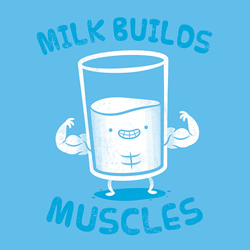 Milk Builds Muscles | by pilihp