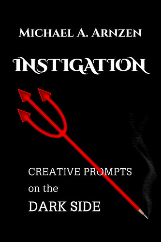 Instigation: Creative Prompts on the Dark Side (2013) | by MikeArnzen