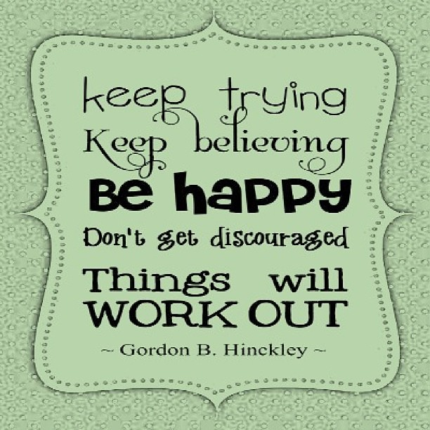 Try To Make It Work Quotes: Be Happy!!! #quotes #happy #behappy #keep #positive