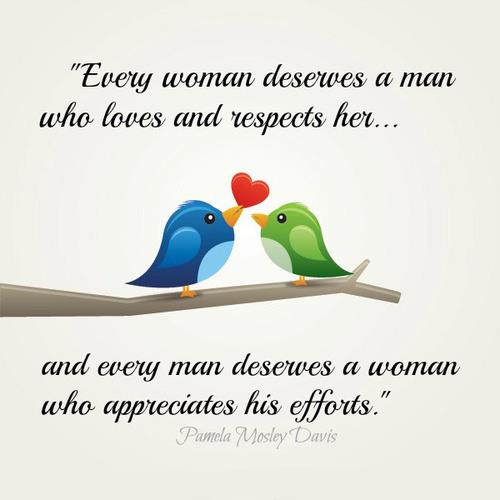 #Quotes Every woman deserves a man who loves and respects ...