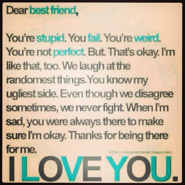 To My Best Friend And All Friends Too I LOVE U GUYS
