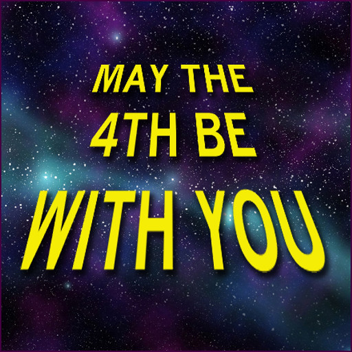 May The Fourth Be With You Filter: May The 4th Be With You!