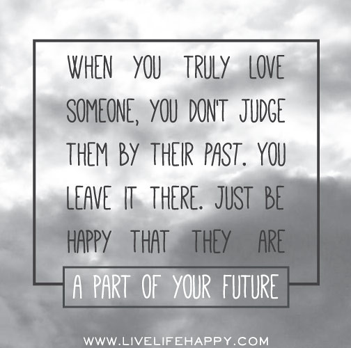 When You Truly Love Someone, You Don't Judge Them By Their