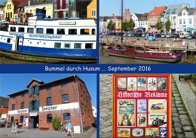 Husum (Nordsee) ... Theodor-Storm-Stadt ... Fotos und Collagen: Brigitte Stolle 2016