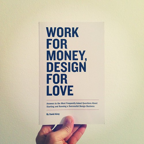 Work for Money, Dedign for Love - David Airey #books #design #work | by ohmygeekness