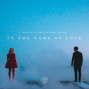 Martin Garrix & Bebe Rexha – In the Name of Love