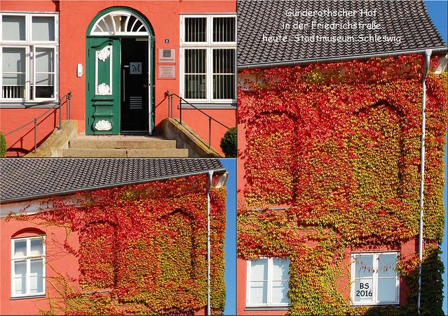 Stadtmuseum Schleswig ... Günderothsche Hof ... bunter Herbst 2016 / Fotos und Collagen: Brigitte Stolle