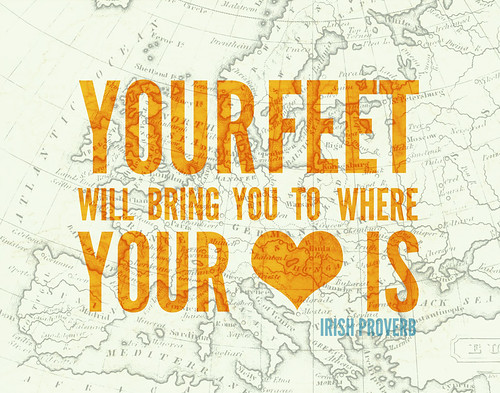 your feet will bring you to where your heart is... positive 13 | by mary.fran