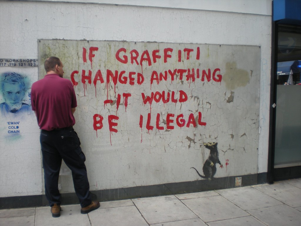 If Graffiti Changed Anything It Would Be Illegal By Steveathon