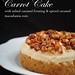 Carrot Cake with Salted Caramel 1