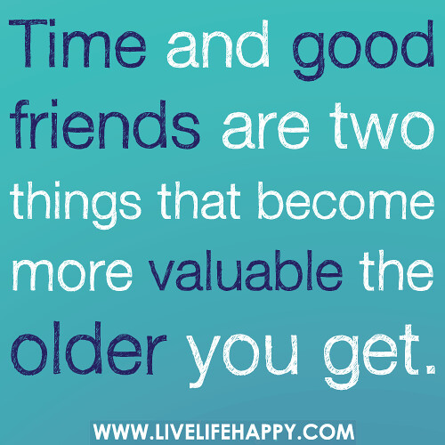 A Good Friend Quote: Time And Good Friends Are Two