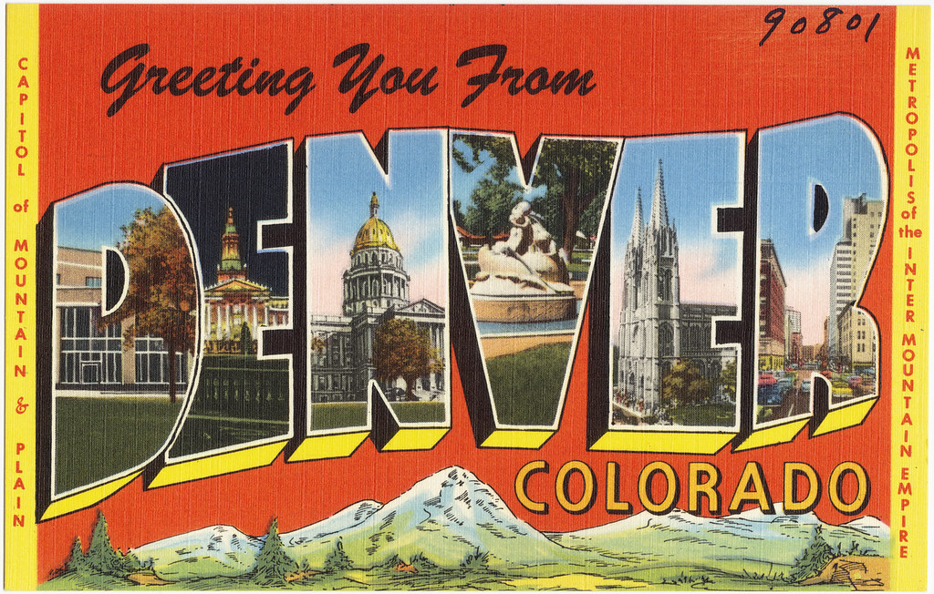 Greetings From Denver Colorado Capitol Of Mountain Amp Pl