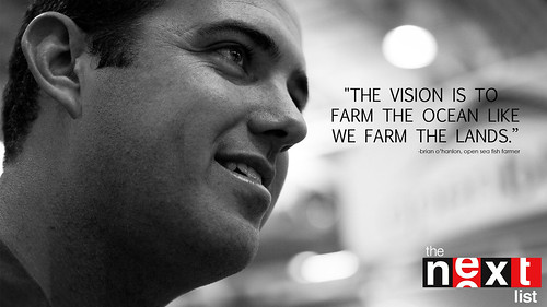 """THE VISION IS TO FARM THE OCEAN LIKE WE FARM THE LAND."" 