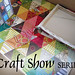 Craft Show series
