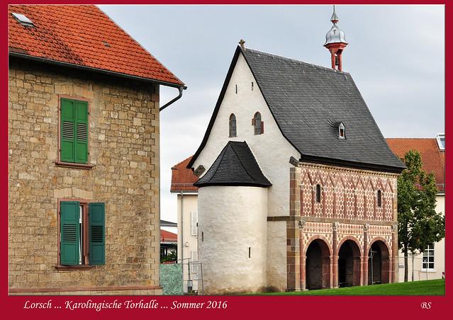 """Lorsch - """"Tor zur Bergstraße"""" - UNESCO-Weltkulturerbe - Kloster Lorsch - Karolingische Torhalle - Kirchenfragment - Klosterkirche - Stadt - Café - Klostergarten - Fotos und Collagen: Brigitte Stolle 2016"""