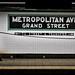 Metropolitan Ave. Grand Street