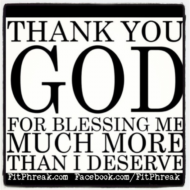 Thank You God For Blessing Me Much More Than I Deserve Co Flickr