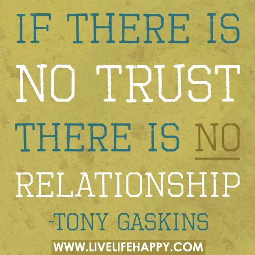 Trust Quotes For Love Relationships 2: If There Is No Trust There Is No Relationship.