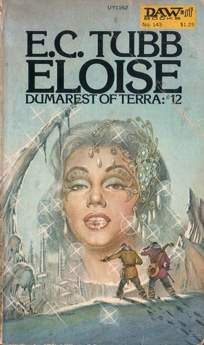 Dumarest of Terra 12: Eloise by E.C. Tubb. Daw SF 1975. Cover artist George Barr
