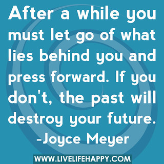 After a while you must let go of what lies behind you and press forward. If you don't, the past will destroy your future. | by deeplifequotes