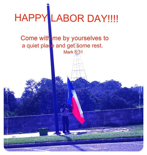 Happy Labor Day!!! | by maorlando - God keeps me as I lean on Him!!