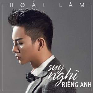 Hoài Lâm – Suy Nghĩ Riêng Anh – iTunes AAC M4A – Single