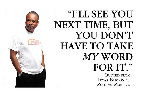 I'll don't have to take your words for it, Mr. LeVar Burton | by Deon Flood1