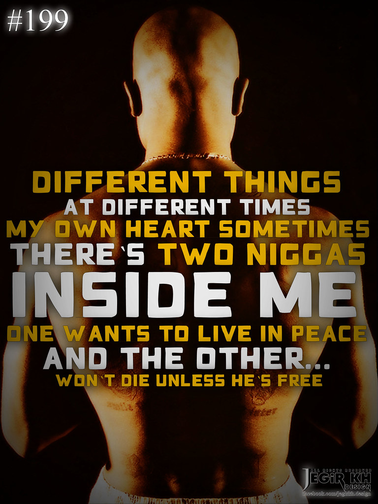 Quotes 2Pac 2Pac Quotes & Sayings Jegir Kh Design  199 Different Thi…  Flickr