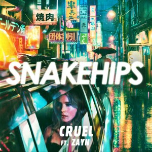 Snakehips – Cruel (feat. ZAYN)