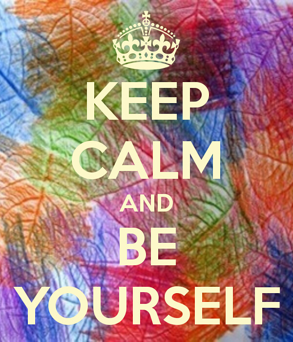 Image result for keep calm and be yourself