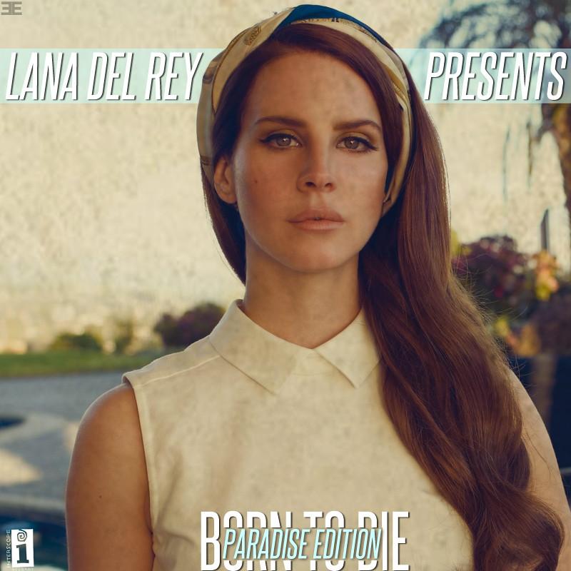 Born to Die: Paradise Edition - Lana Del Rey | So pumped ...