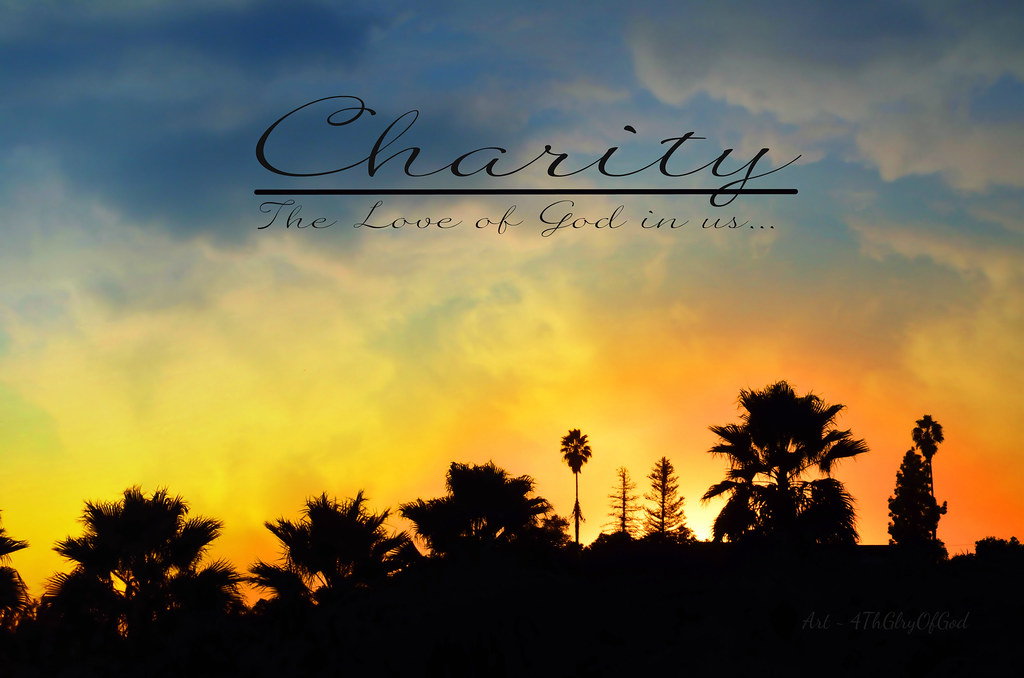 """Charity ~ The Love of God in us"" 