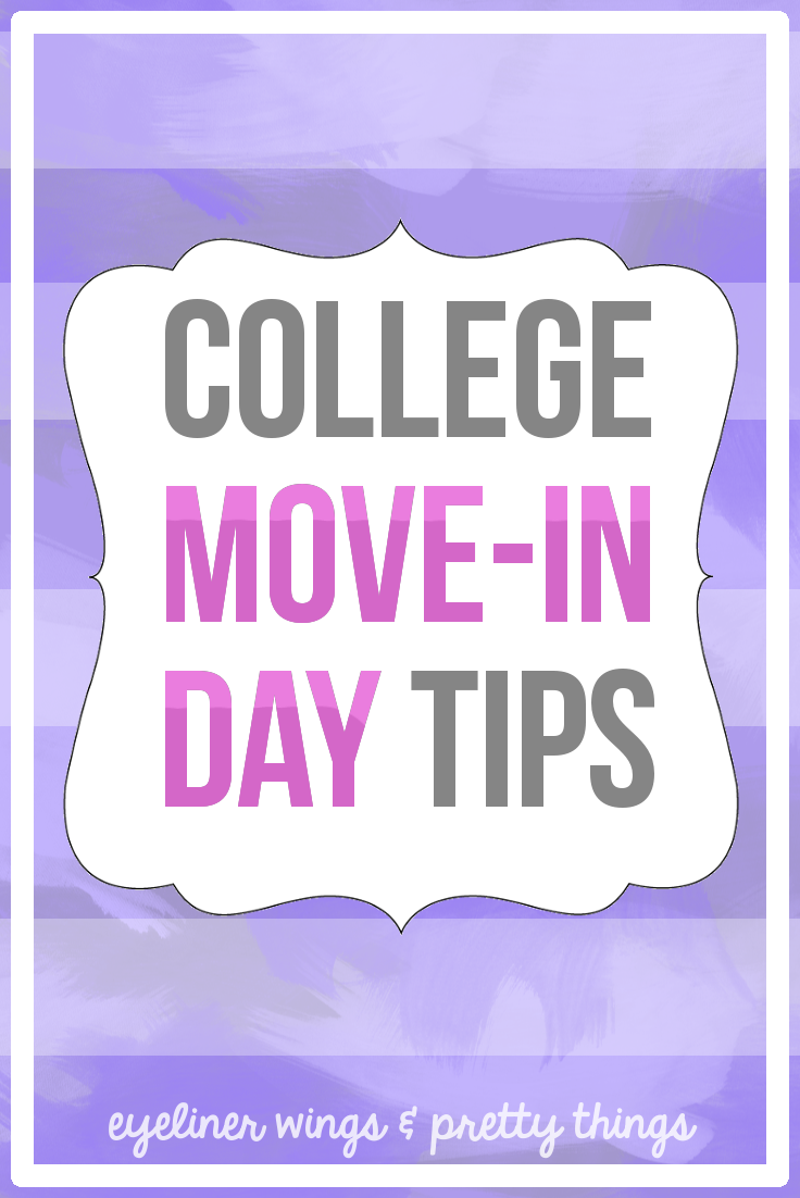 College Move in Day Tips - Tips for moving into college // eyeliner wings & pretty things