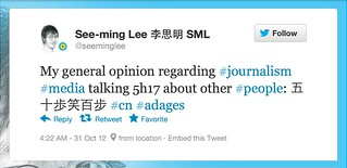 """My general opinion regarding #journalism #media talking 5h17 about other #people: 五十歩笑百步 #cn #adages""—@seeminglee / 2012-10-31 / SML Screenshots 