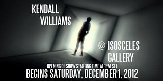Kendall Williams @ Isosceles Gallery Opens Today at 1PM | by Kent Hutchinson: accepting clients!