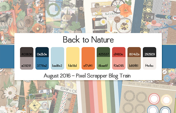 Pixel Scrapper August 2016 Blog Train - Back to Nature