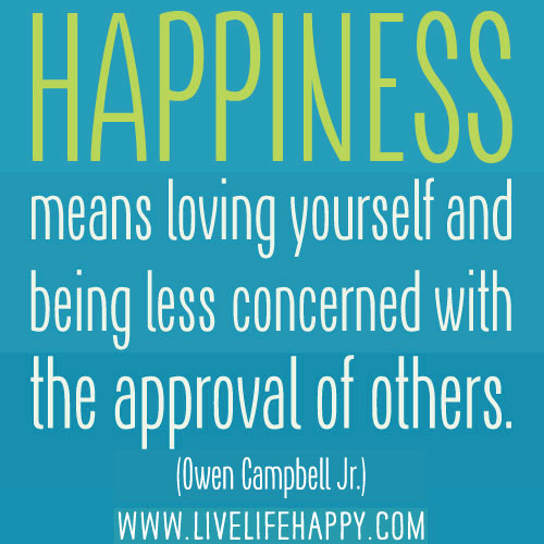 happiness is loving yourself
