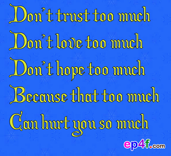 Inspirational Quote 1 Dont Trust Too Much Dont Love Too Flickr