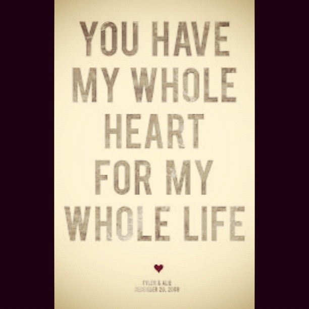 U Have My Whole Heart For Life Live Love Quotes Flickr