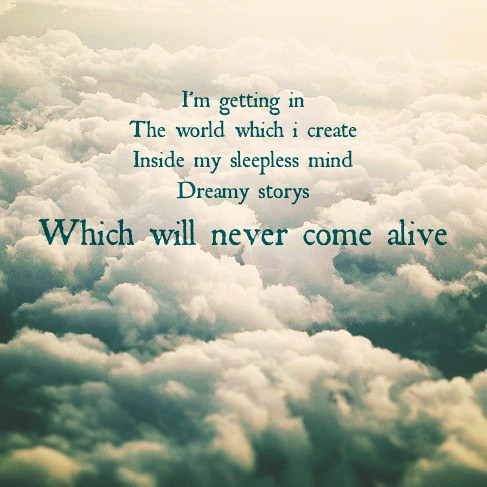 ... #quotes #Quote #dreams #clouds #cloudy #deep #alive #sleep