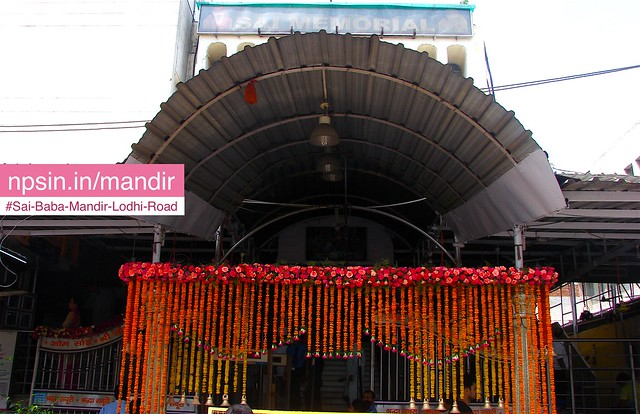 Lodhi Road साईं मेमोरियल (Sai Memorial) is popularly called as श्री साईं बाबा मंदिर (Shri Sai Baba Mandir). A team of South Indian pandits performed Havan & Puja for three days prior to the installation ceremony on 30 September 1976
