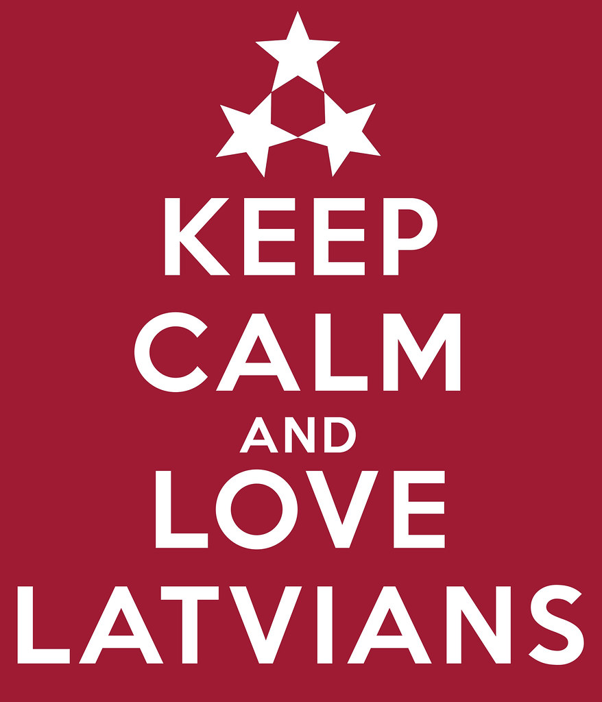 Keep Calm & Love Latvians | Latvian Institute | Flickr