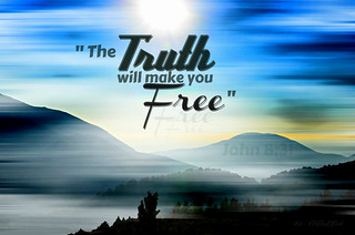 """The Truth will Make you Free"" 