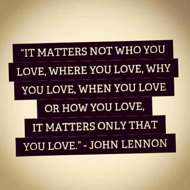 Love Equalrights Marriage Equality Johnlennon Quote Flickr