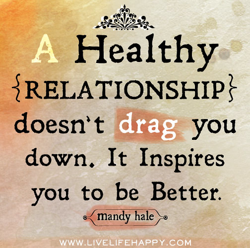 Love Is Not Abuse Quotes: A Healthy Relationship Doesn't Drag You Down. It Inspires