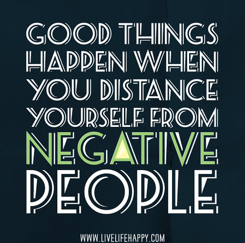 Good Things Happen When You Distance Yourself From Negativ